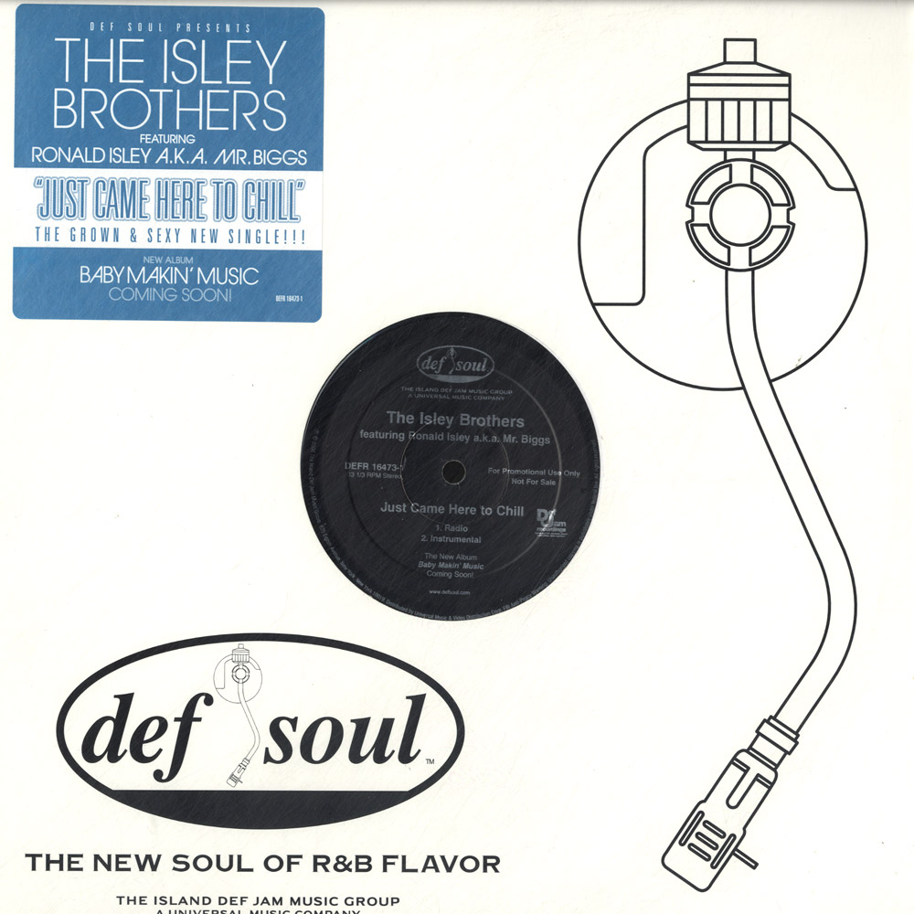 The Isley Brothers ft Ronald Isley aka Mr Biggs - JUST CAME HERE TO CHILL