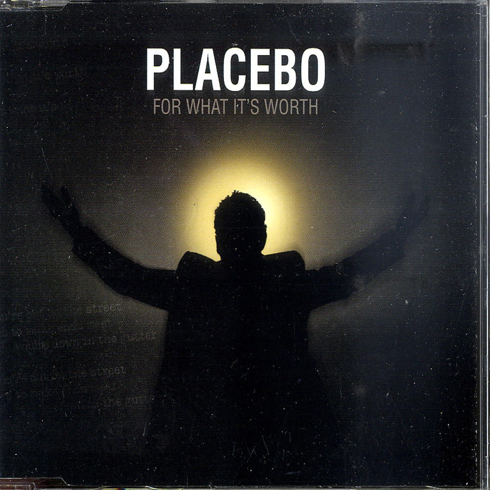 Placebo - FOR WHAT IT S WORTH