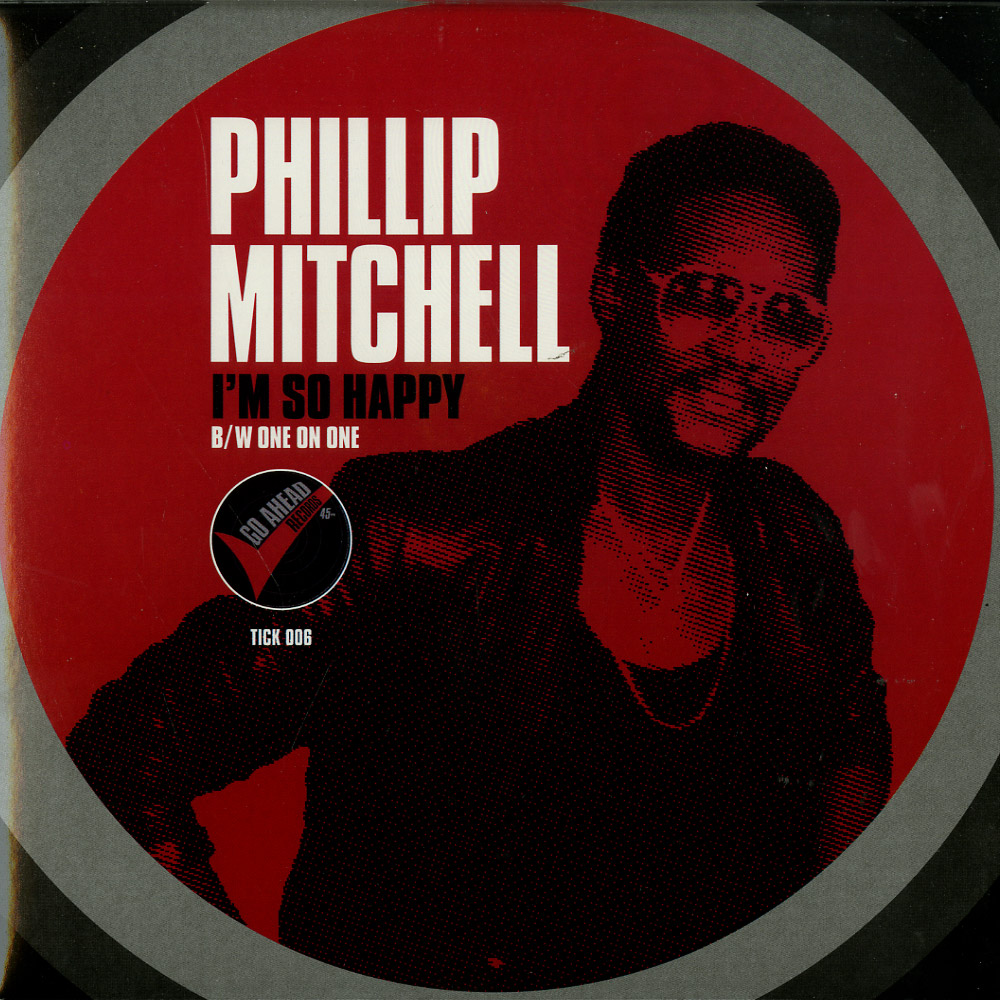 Phillip Mitchell - I M SO HAPPY / ONE ON ONE