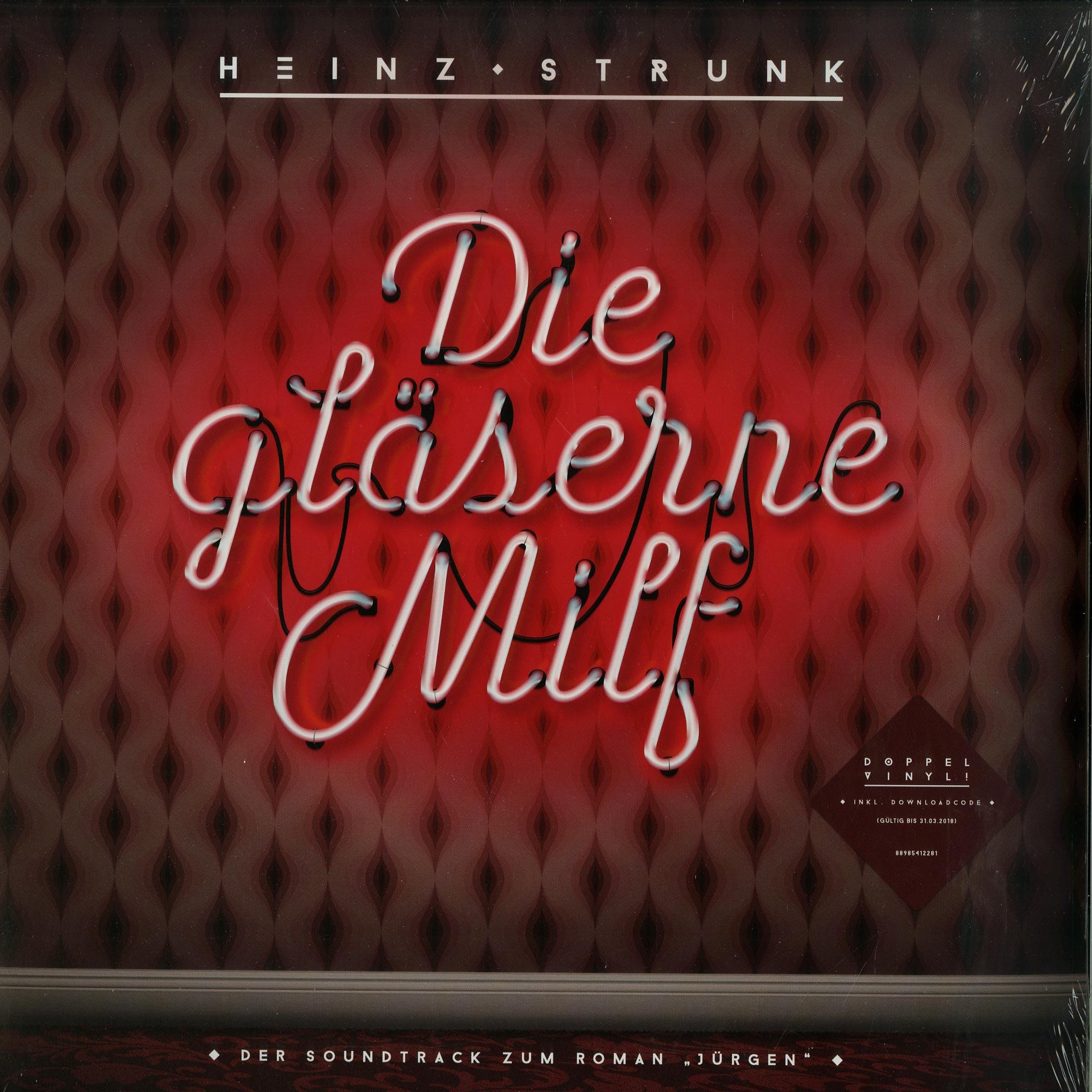 Heinz Strunk - DIE GLAESERNE MILF