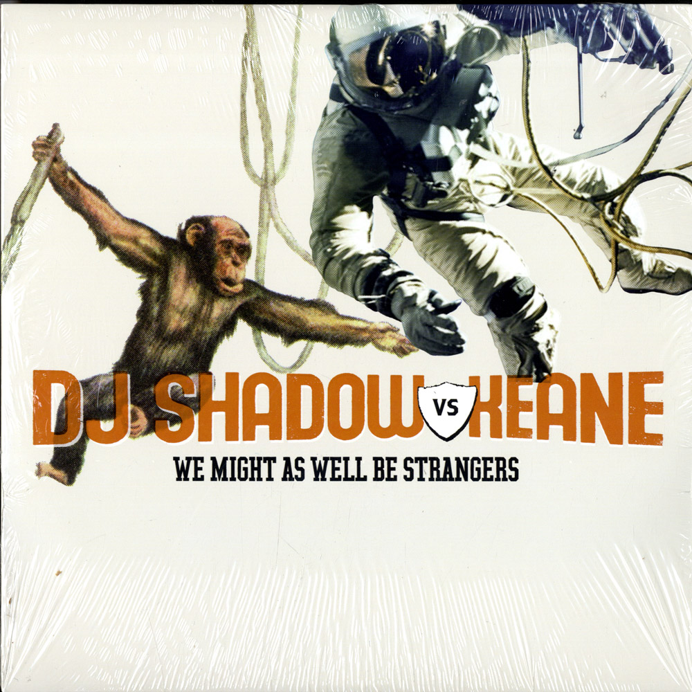 DJ Shadow vs Keane - YOU MIGHT AS WELL BE STRANGERS / 10INCH