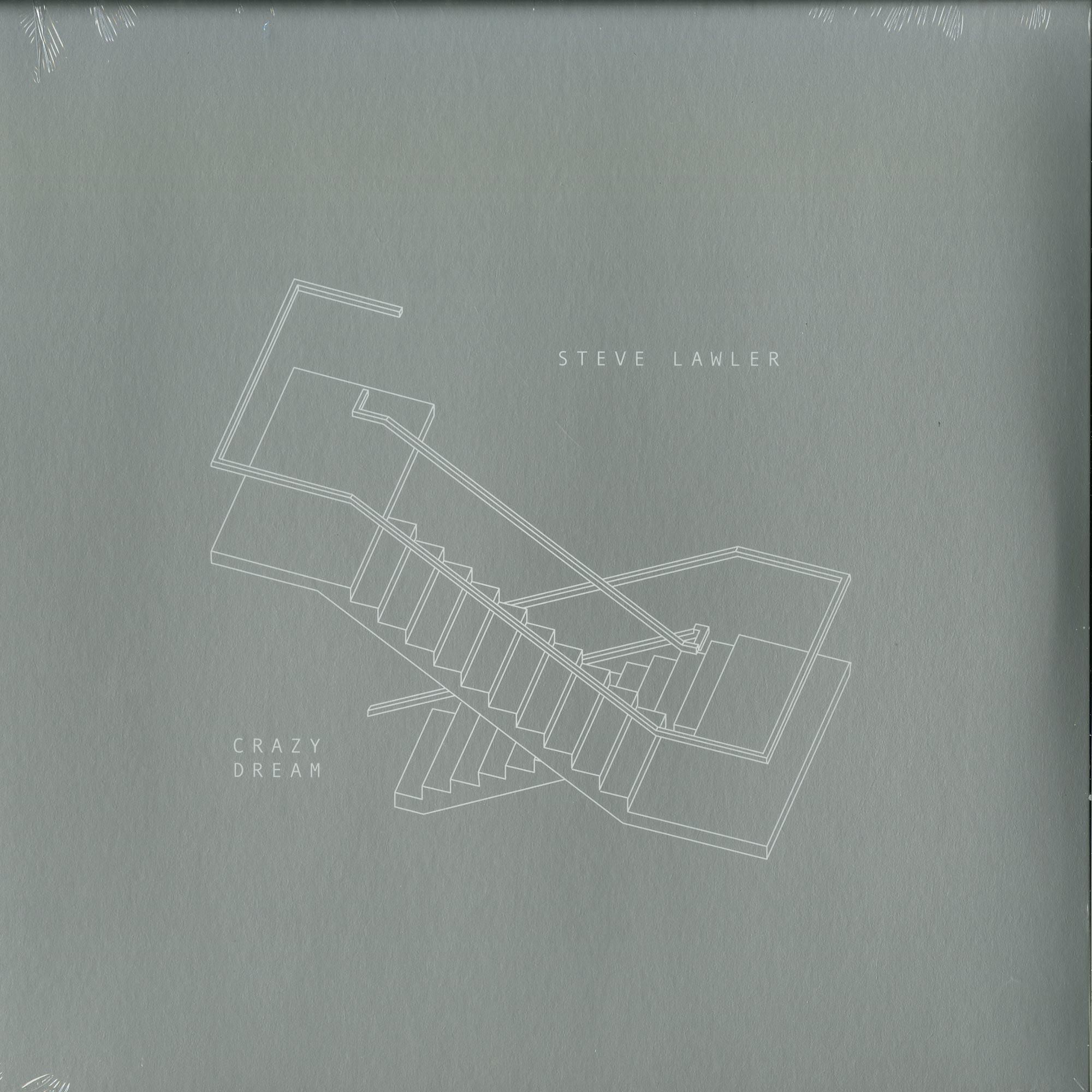 Steve Lawler - CRAZY DREAM