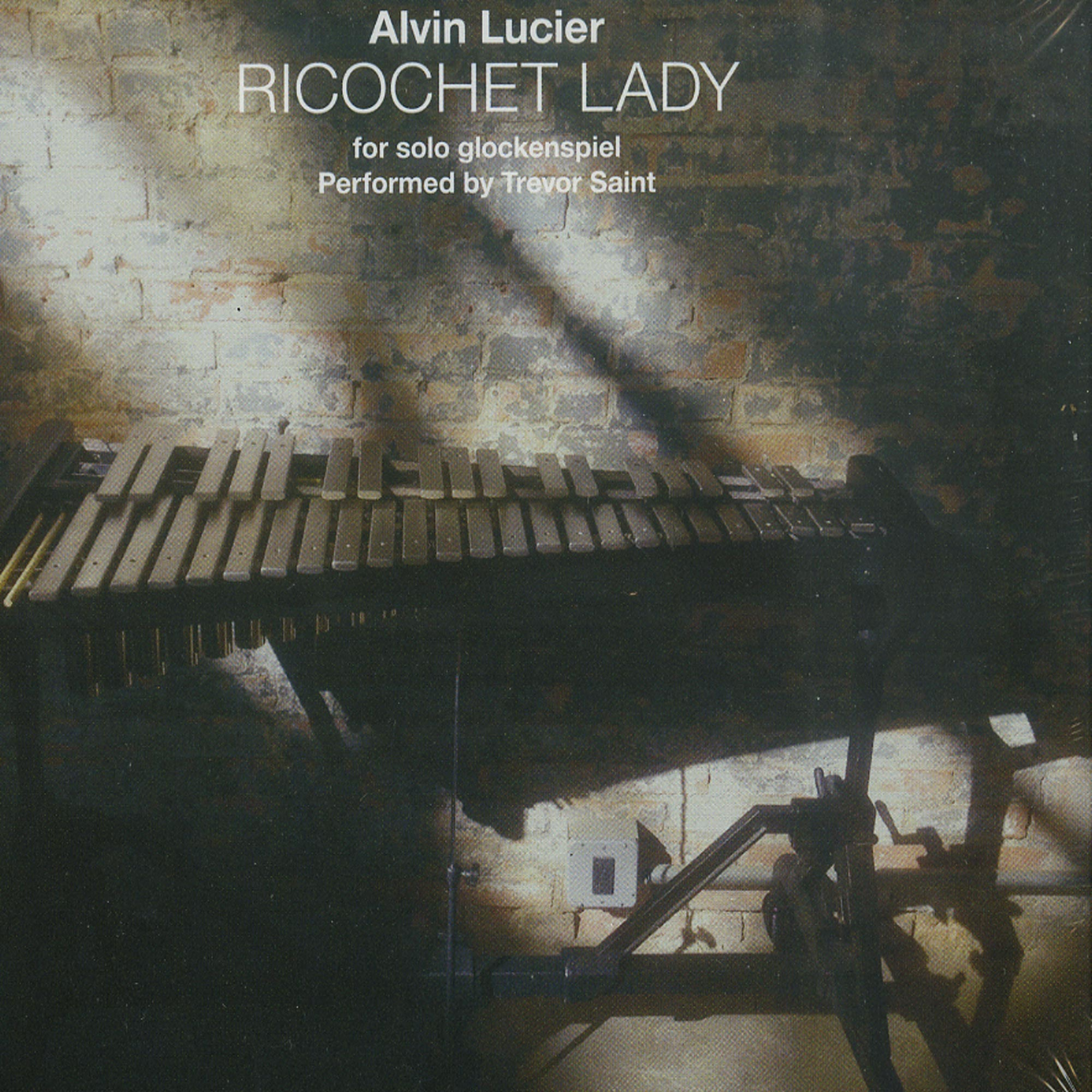 Alvin Lucier - Ricochet Lady