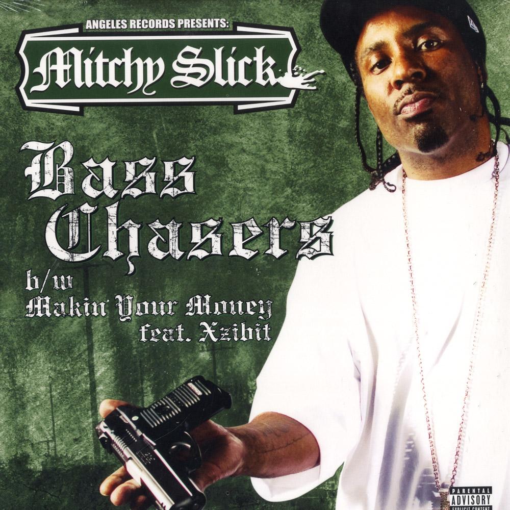Mitchy Slick ft Xzibit - BASS CHASER / MAKIN YOUR MONEY