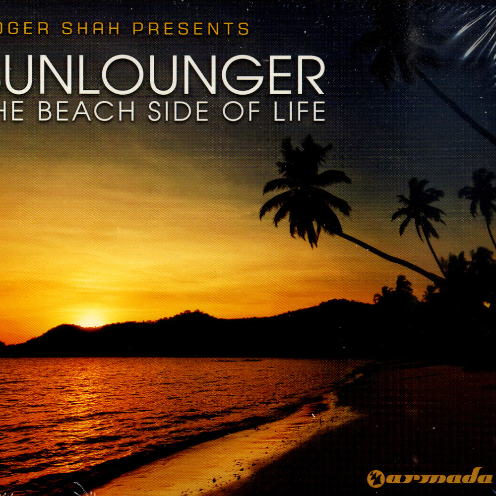 Roger Shah Pres Sunlounger - THE BEACH SIDE OF LIFE