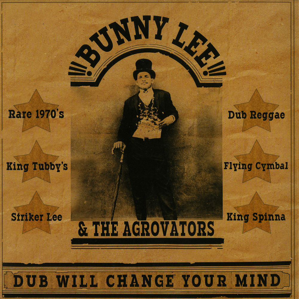 Bunny Lee - DUB WILL CHANGE YOUR MIND