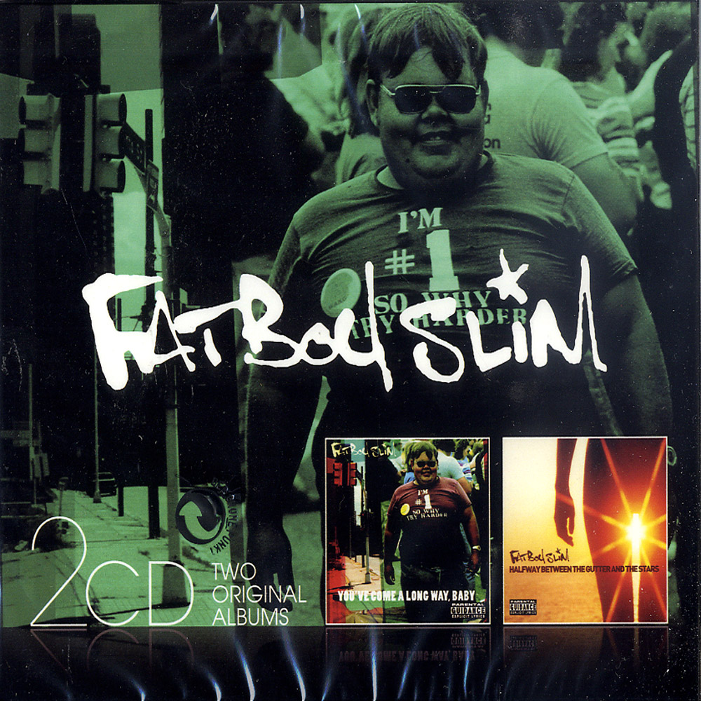 Fatboy Slim - YOUVE COME A LONG WAY . BABY / HALF WAY BETWEEN THE GUTTER AND THE STARS