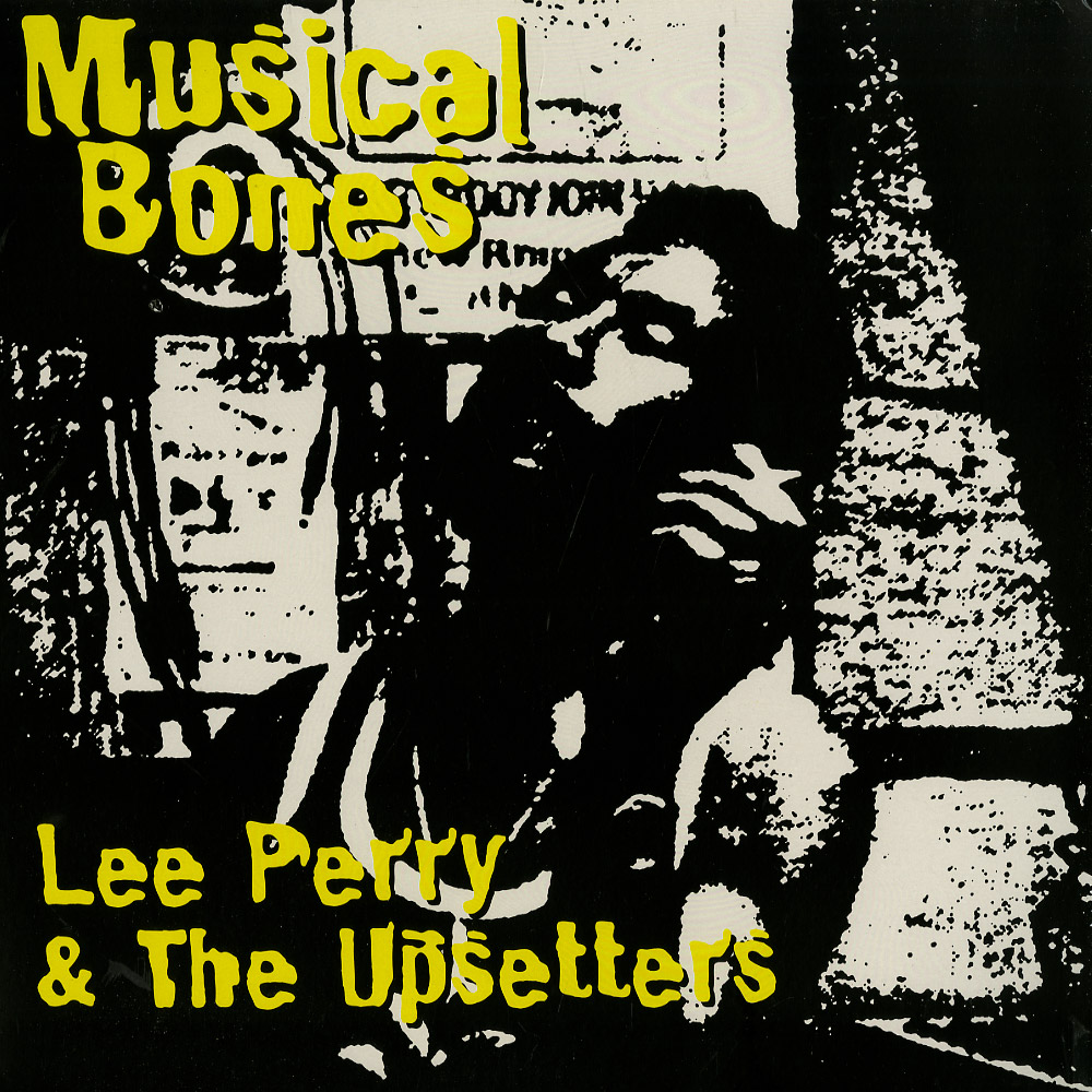 Lee Perry & The Upsetters - MUSICAL BONES