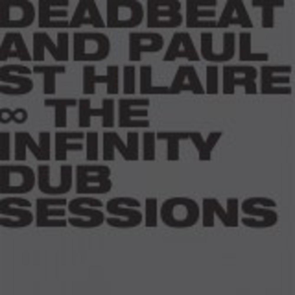 Deadbeat & Paul St Hilaire - THE INFINITY DUB SESSIONS