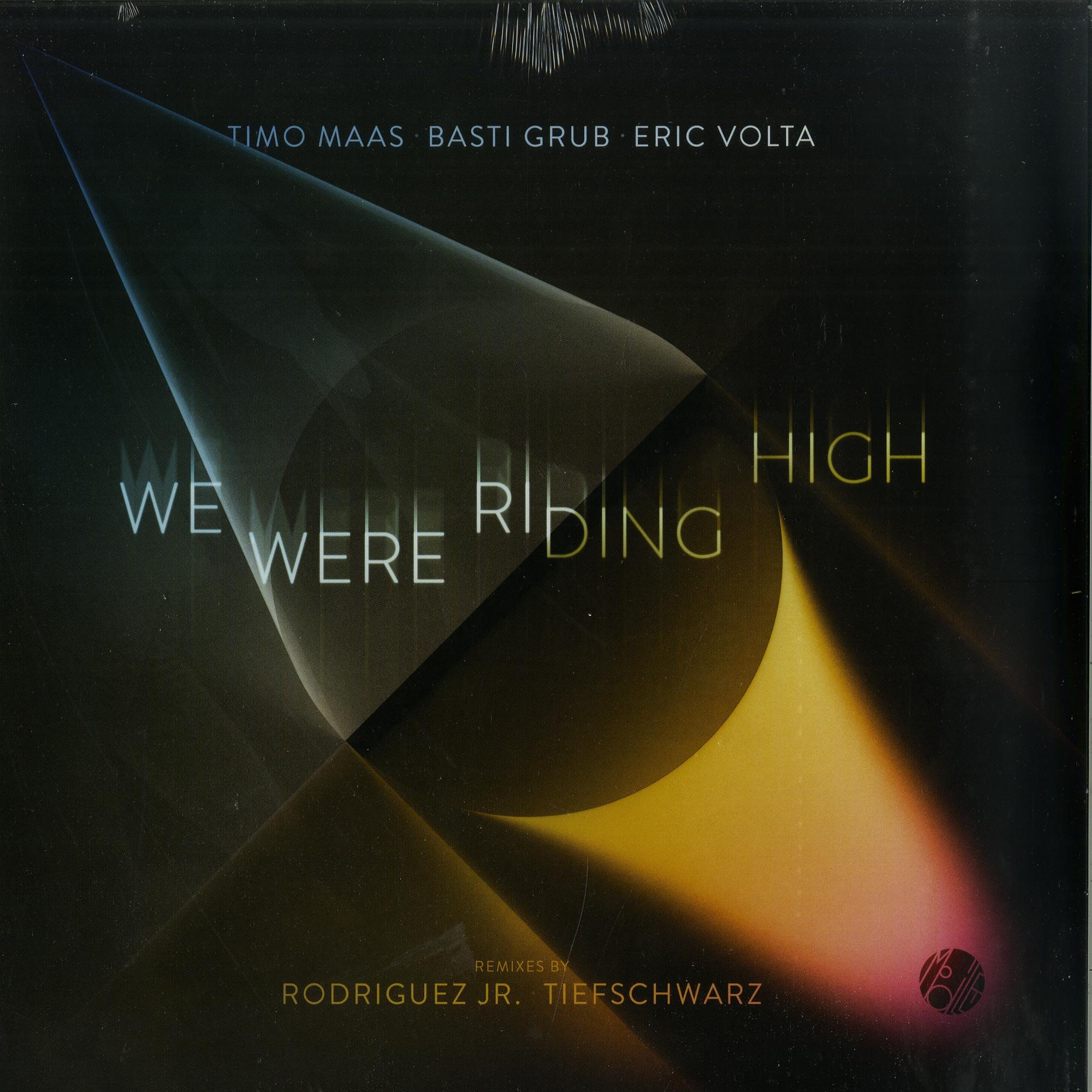 Timo Maas, Basti Grub, Eric Volta - WE WERE RIDING HIGH