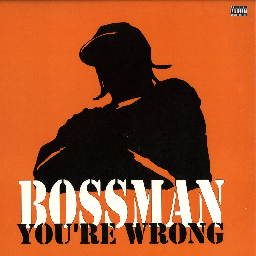 Bossman - YOURE WRONG