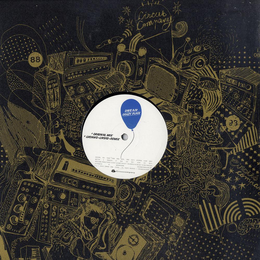 Dave Aju - CRAZY PLACE/ LUCIANO RMX
