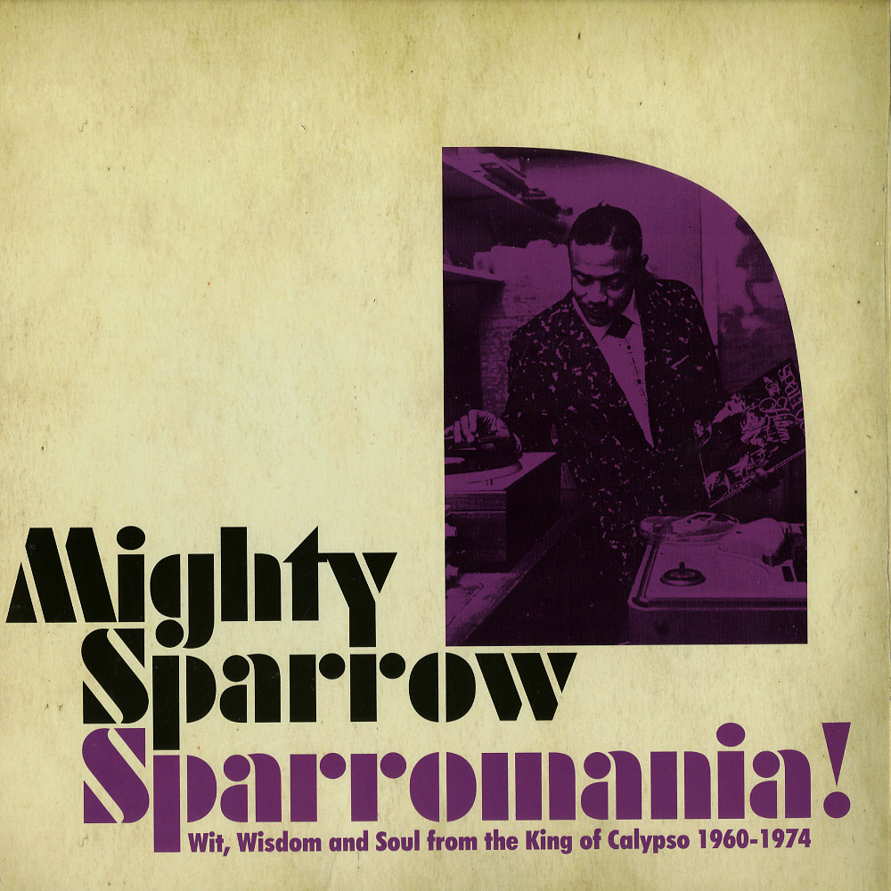 Mighty Sparrow - SPARROMANIA!