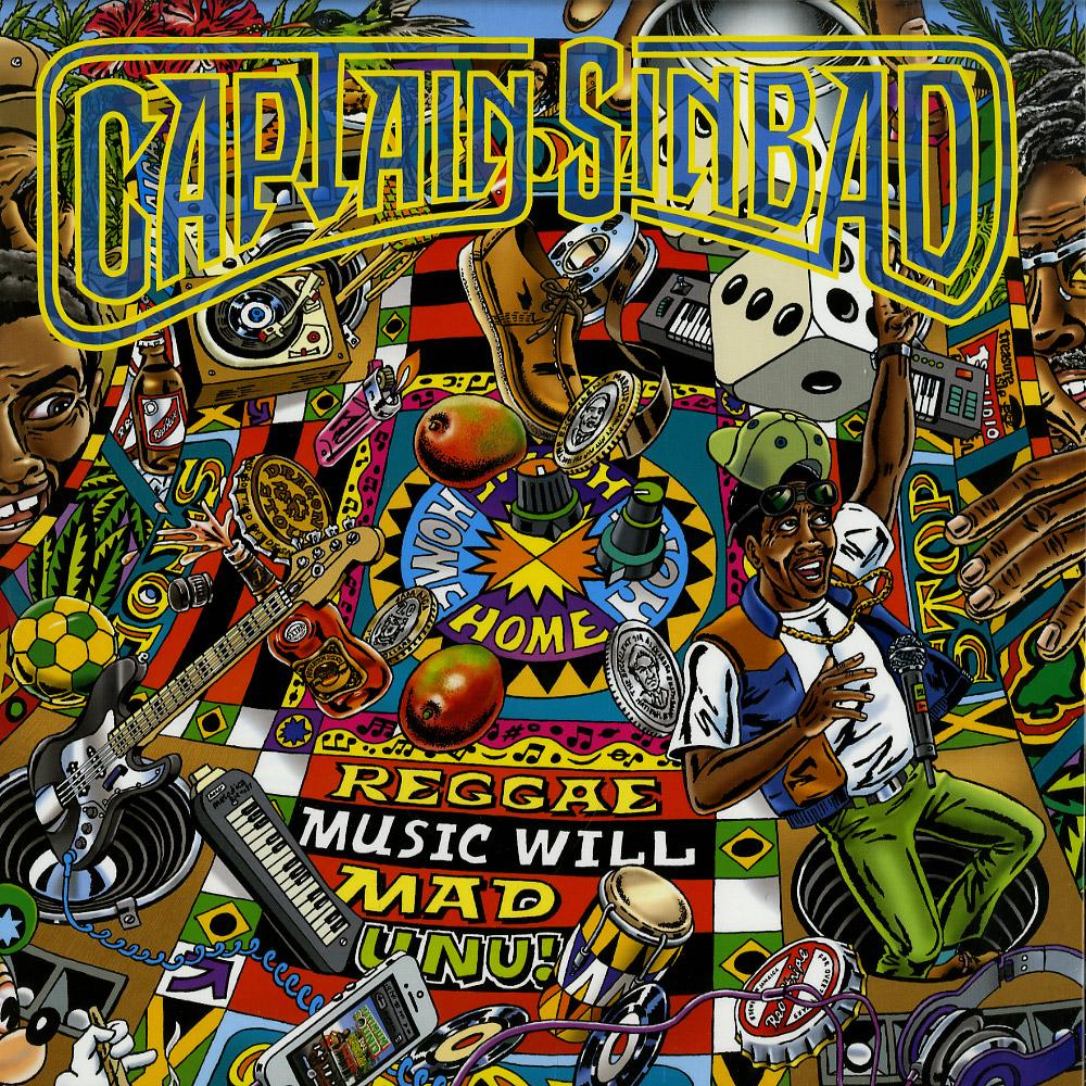 Captain Sinbad - REGGAE MUSIC WILL  MAD UNU!