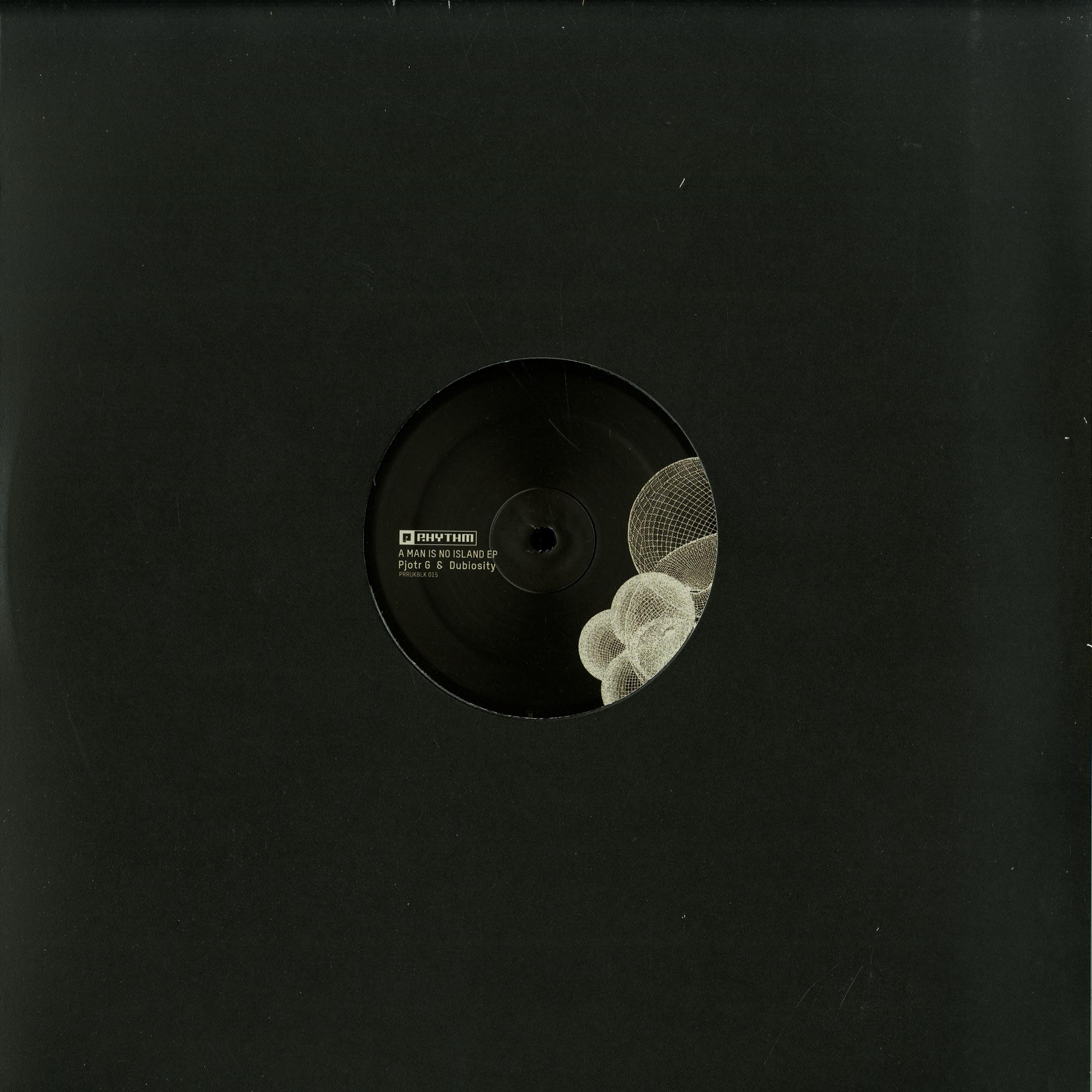 Dubiosity & Pjotr G - A MAN IS NO ISLAND EP