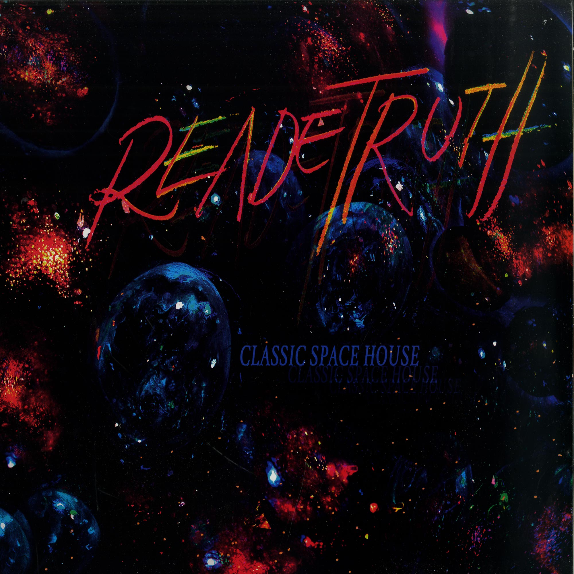 Reade Truth - CLASSIC SPACE HOUSE