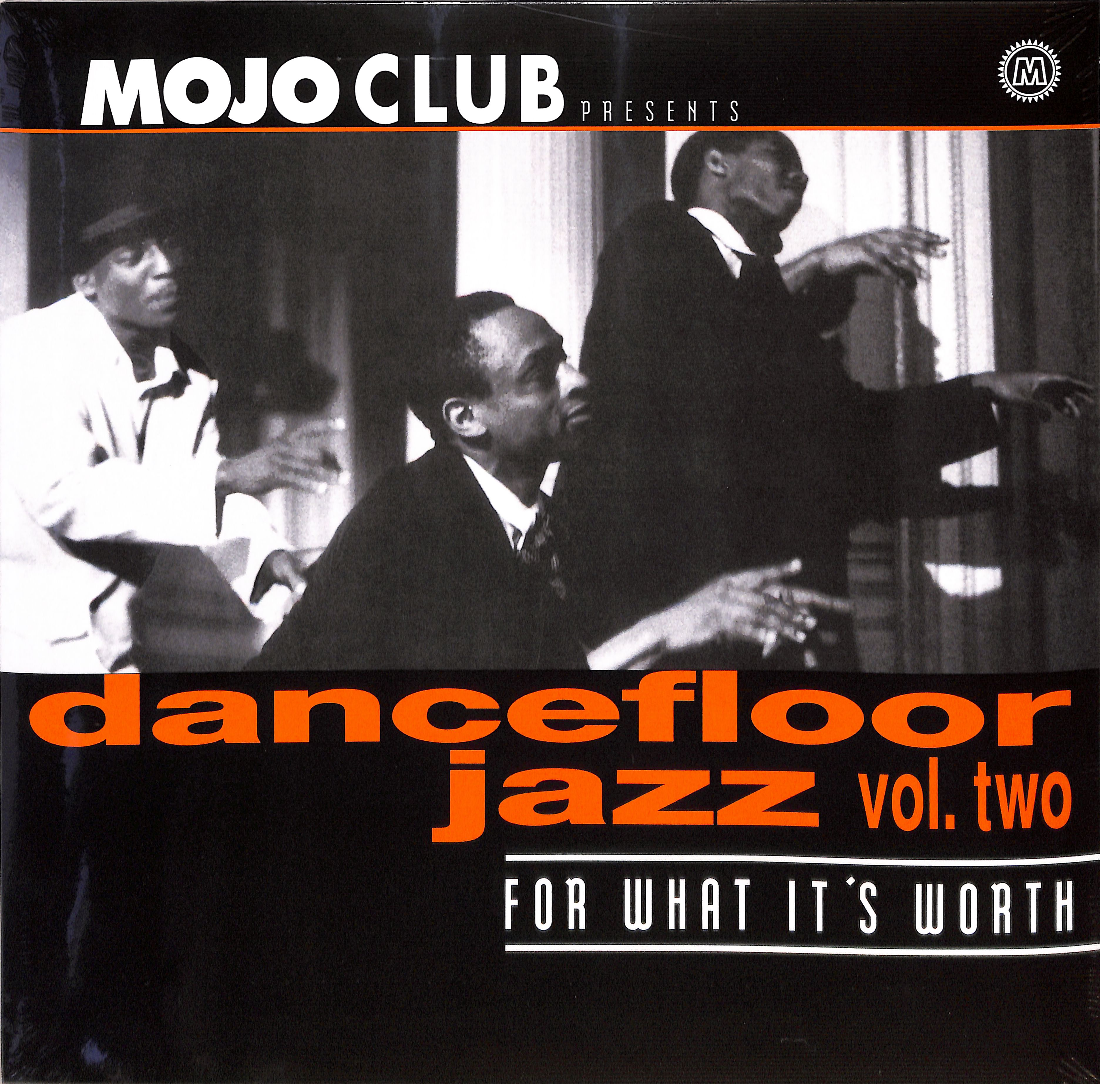 Various Artists - MOJO CLUB VOL. 2 - FOR WHAT ITS WORTH