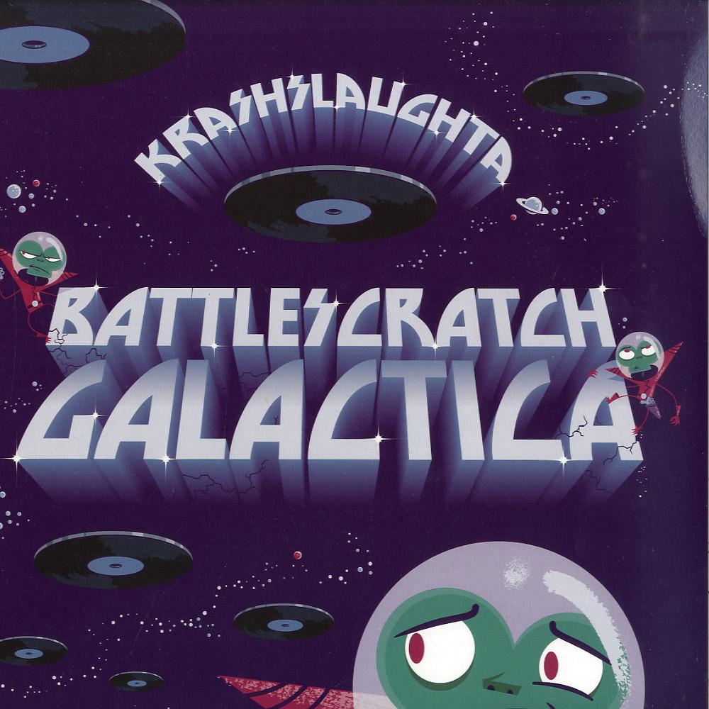 Krash Slaughta - BATTLESCRATCH GALACTICA