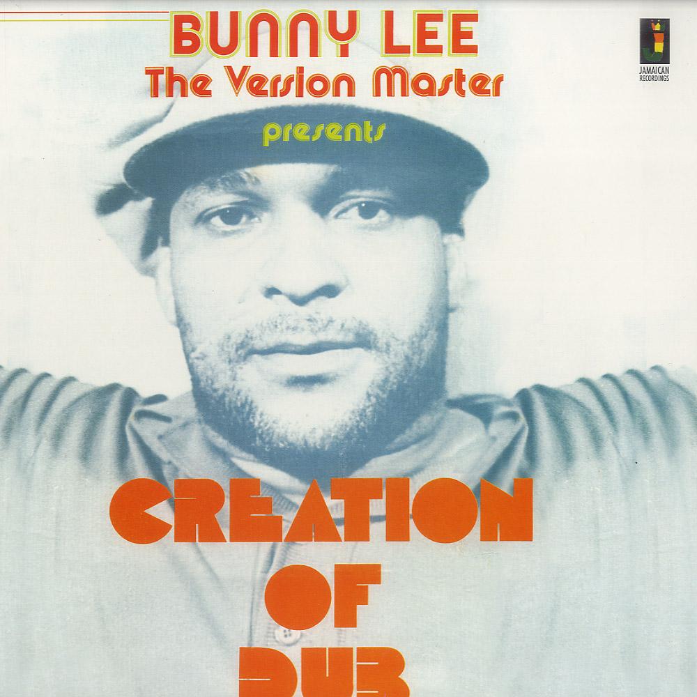 Bunny Lee - CREATION OF DUB
