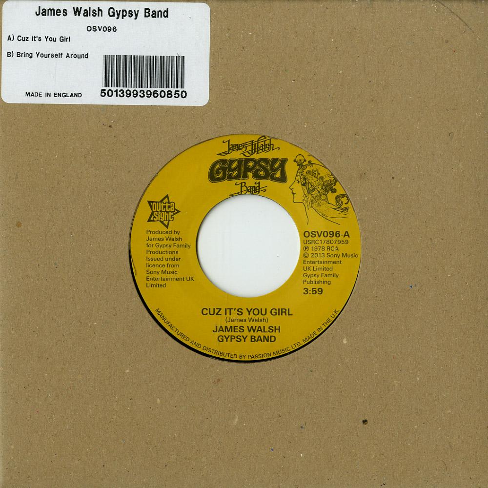 James Walsh Gypsy Band - CUZ ITS YOU GIRL/BRING YOURSELF AROUND