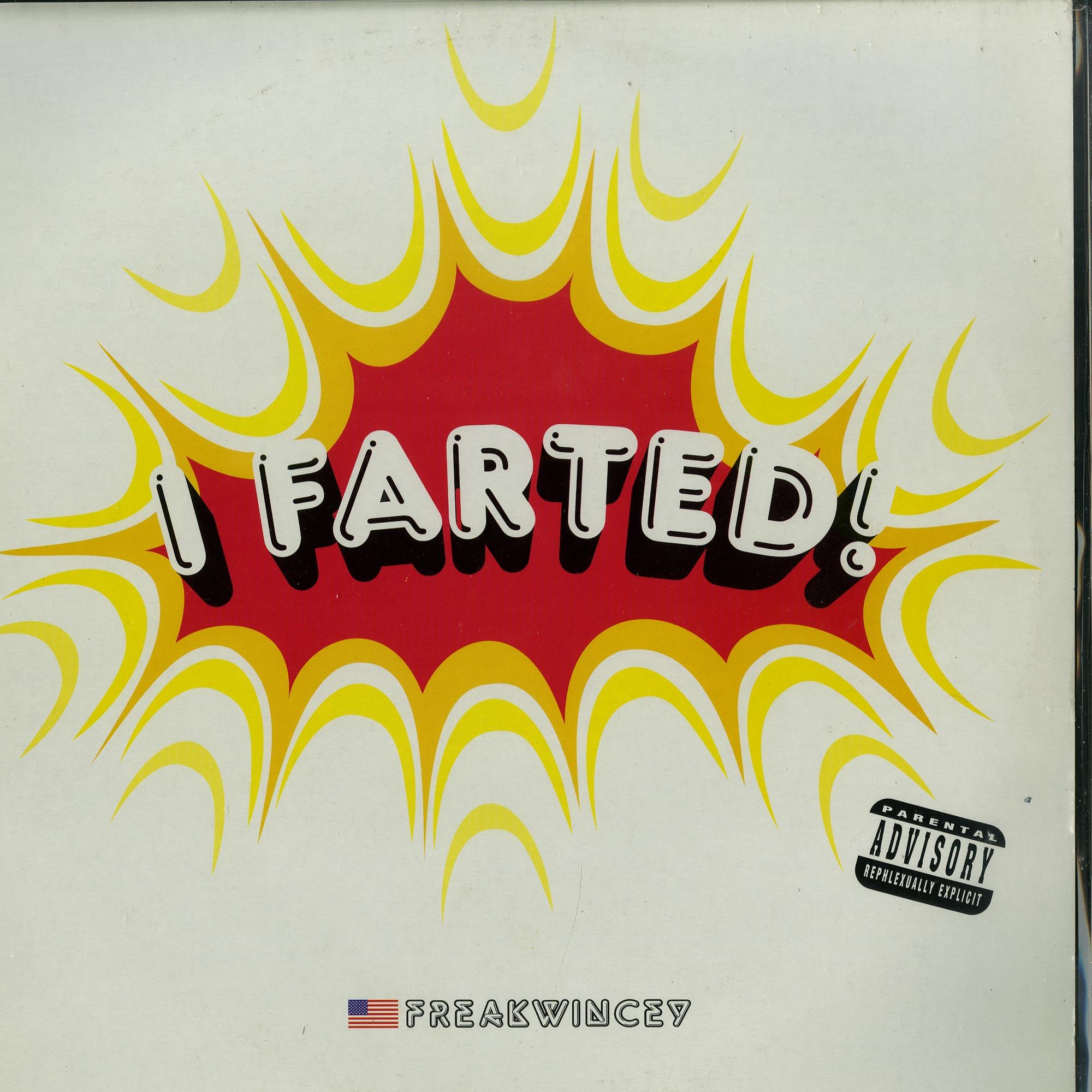 Freakwincey - I FARTED
