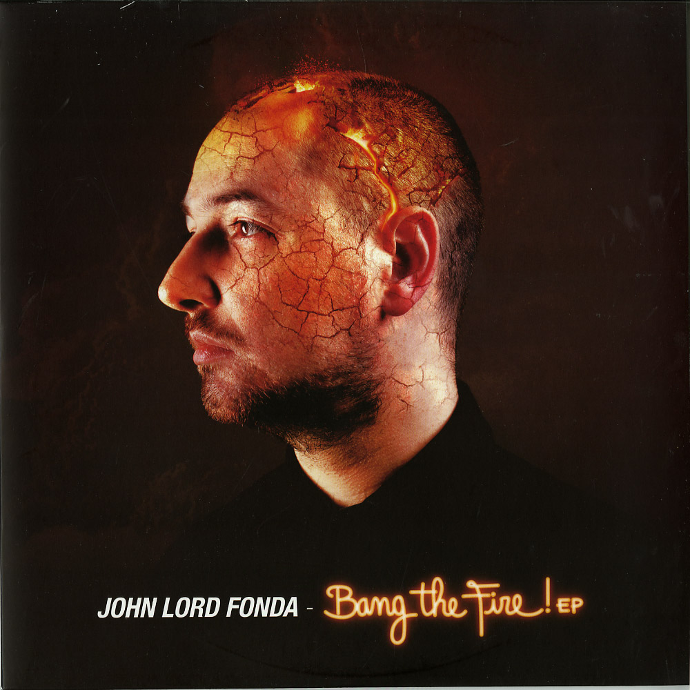 John Lord Fonda - BANG THE FIRE EP