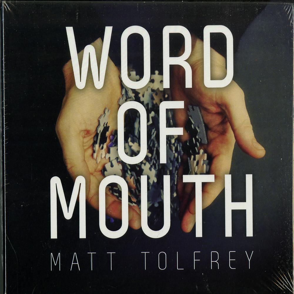 MATT TOLFREY - WORD OF MOUTH