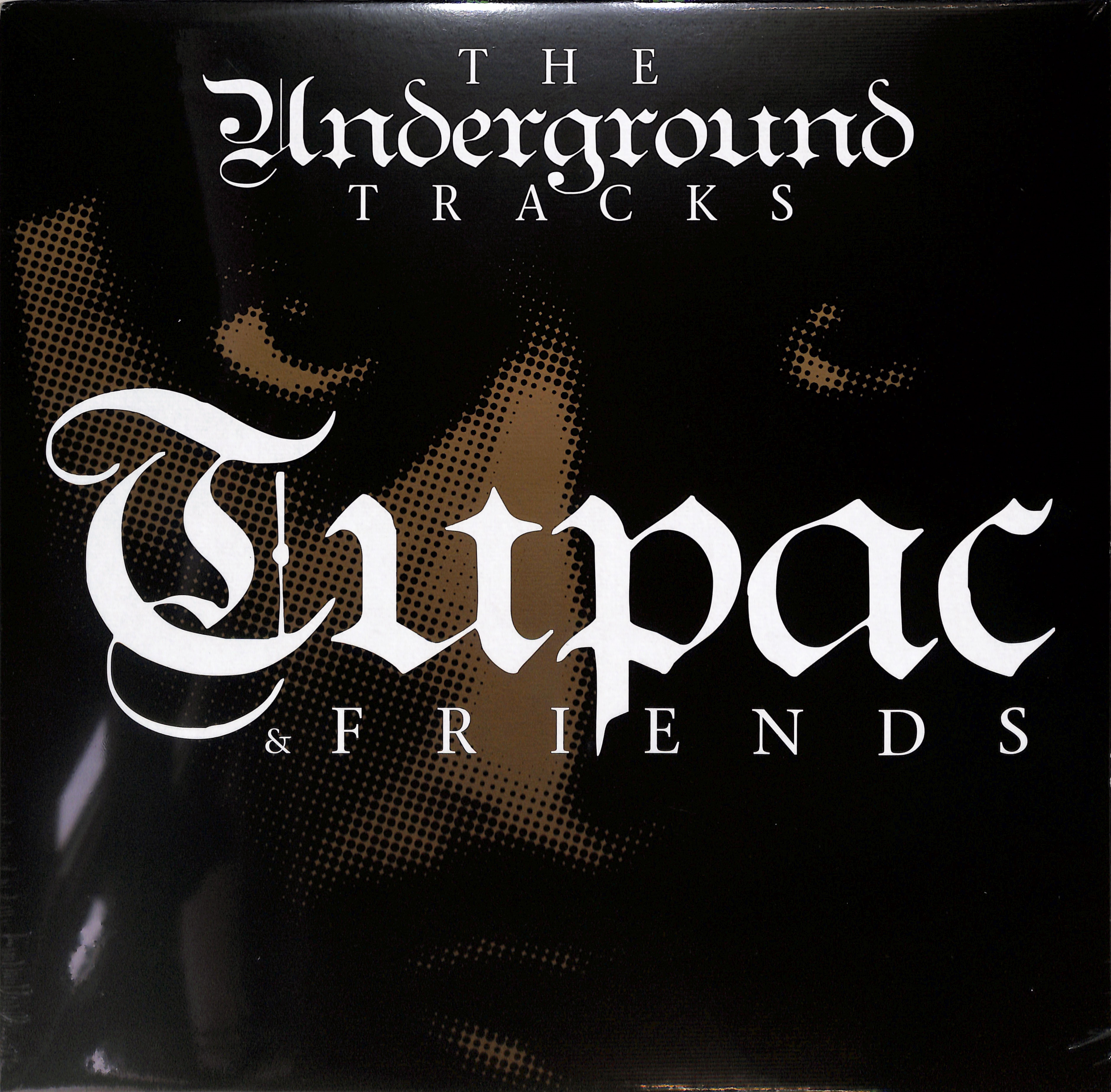 Tupac & Friends - THE UNDERGROUND TRACKS