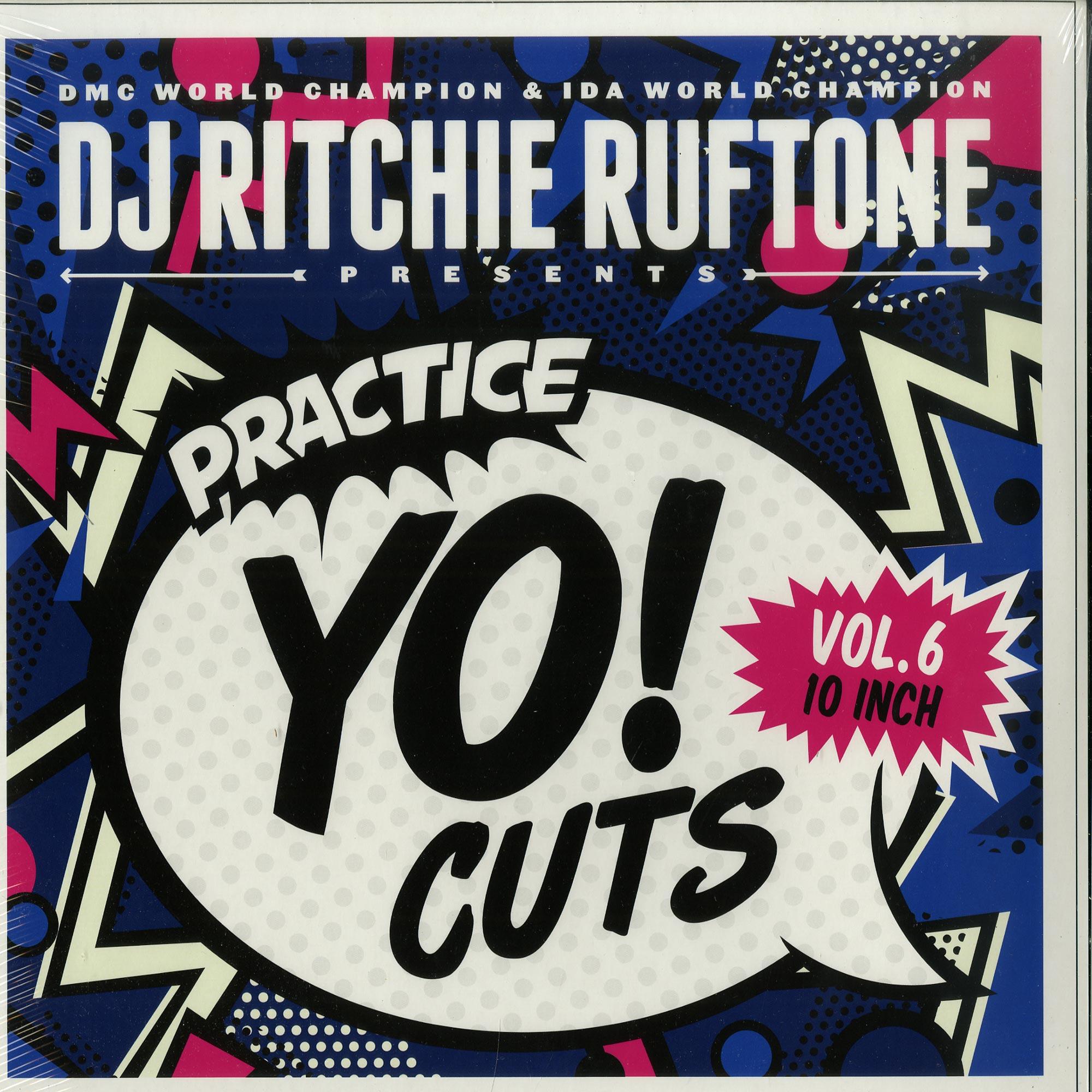 DJ Ritchie Ruftone - PRACTICE YO! CUTS VOL.6