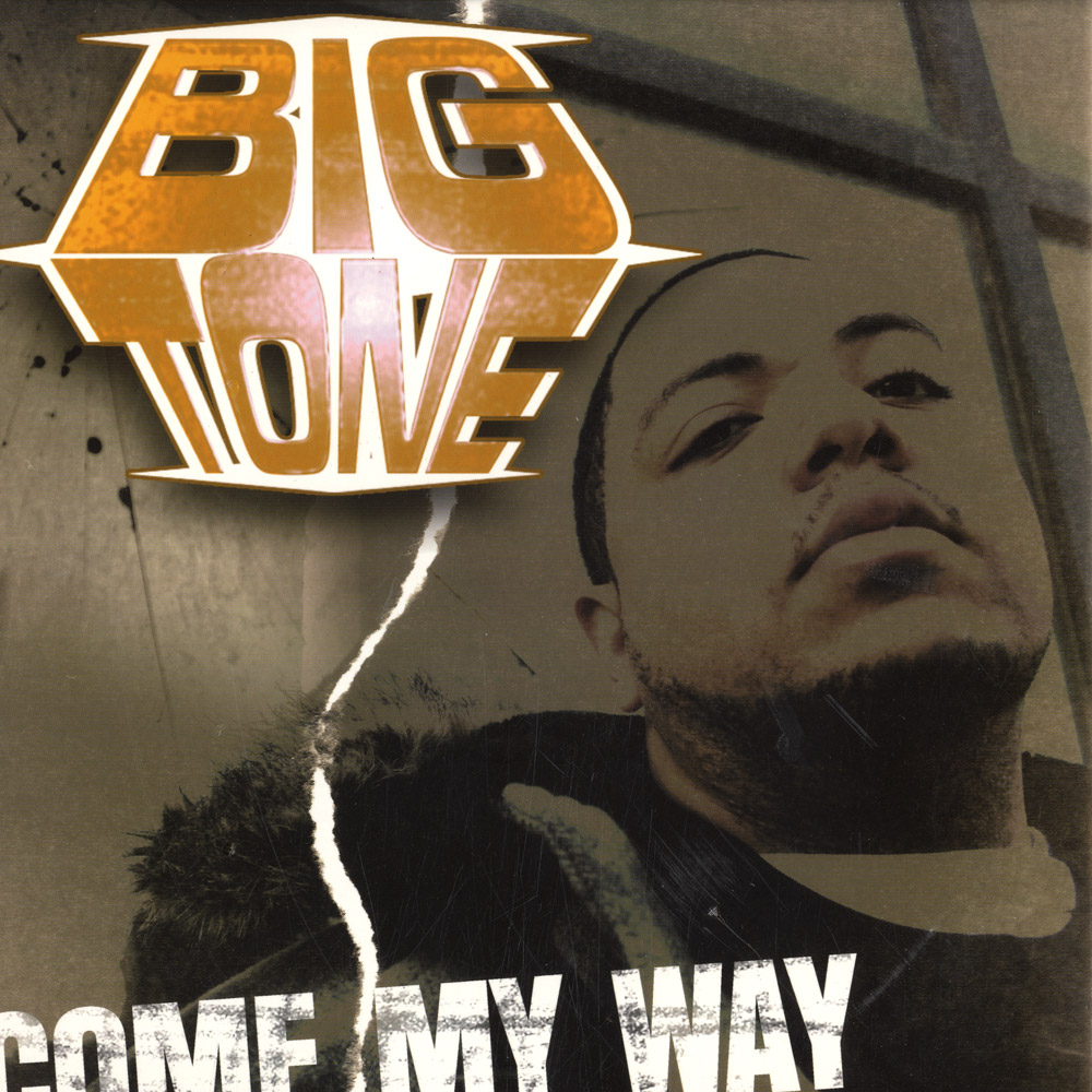 Big Tone - COME MY WAY