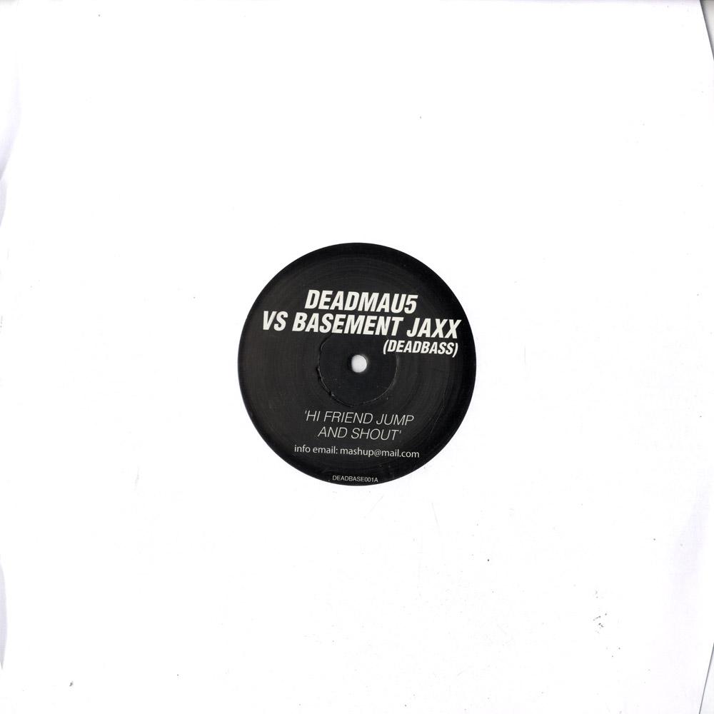 Deadmau5 vs. Basement Jaxx - HI FRIEND JUMP & SHOUT