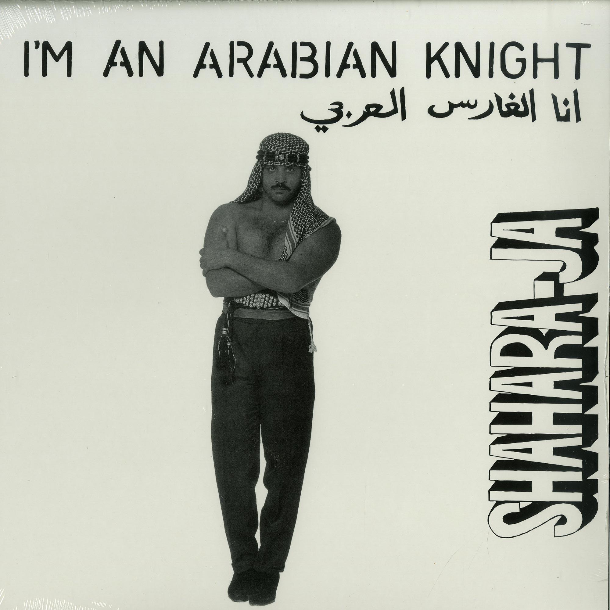Shahara-Ja - IM AN ARABIAN KNIGHT