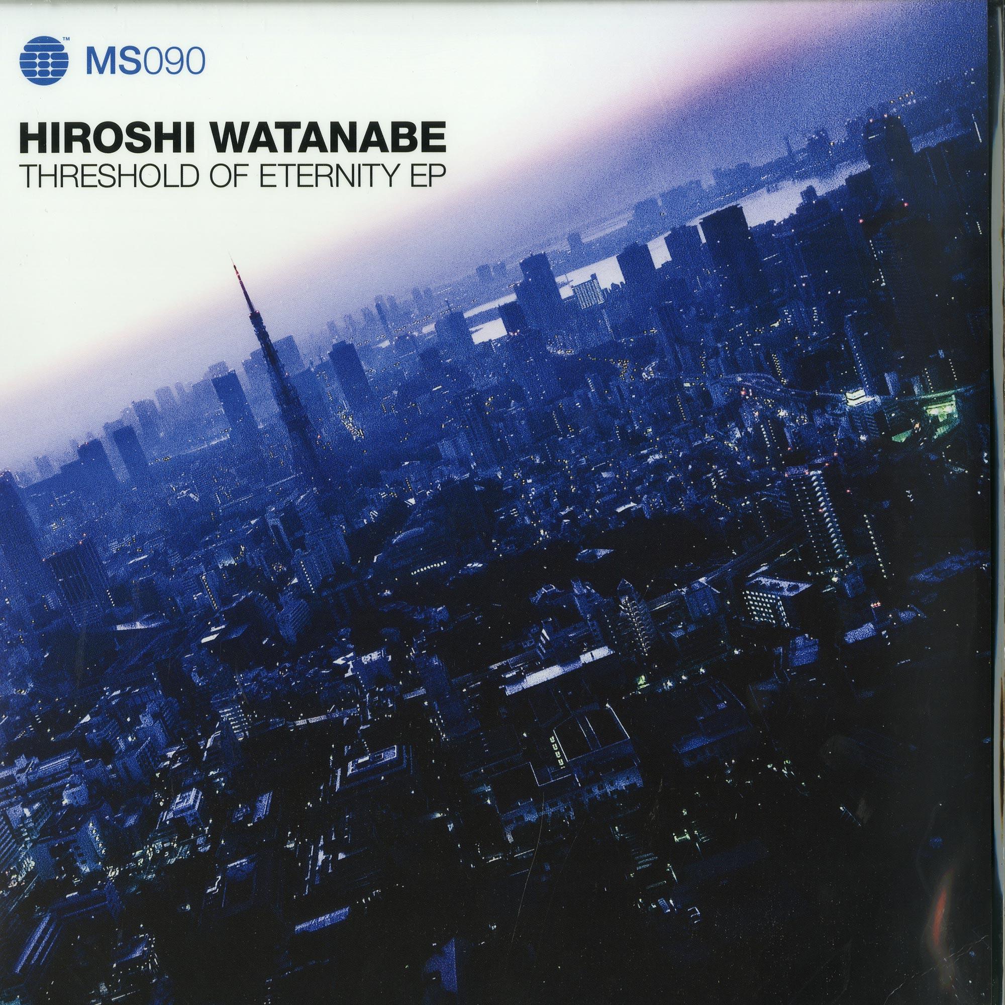 Hiroshi Watanabe - THRESHOLD OF ETERNITY